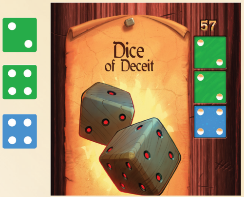 The player has the necessary dice results to make the Dice of Deceit.