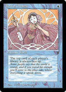 Melek uses Field of Dreams over Lantern of Insight simply because it's Weirder. Get it? A ha ha...